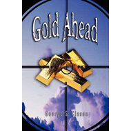 Gold Ahead by George S. Clason (the Author of the Richest Man in Babylon) (BOK)