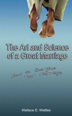 Art and Science of a Great Marriage (BOK)