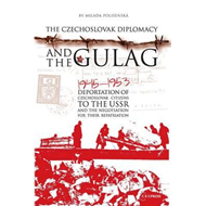 Czechoslovak Diplomacy and the Gulag (BOK)