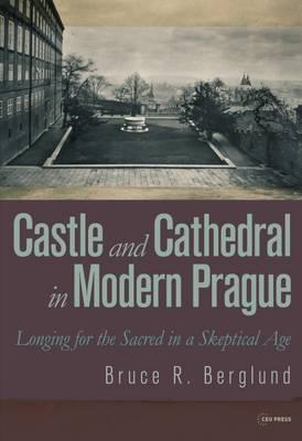 Castle and Cathedral in Modern Prague (BOK)