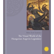 Visual World of the Hungarian Angevin Legendary (BOK)