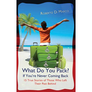 What Do You Pack If You're Never Coming Back? (BOK)