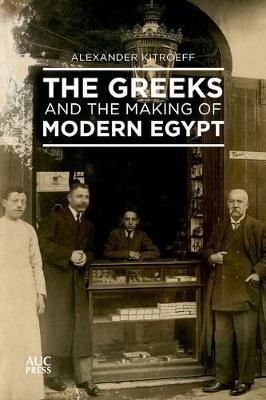 Greeks and the Making of Modern Egypt (BOK)
