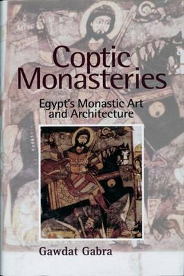 Coptic Monasteries Art and Architecture of Early Christian E (BOK)