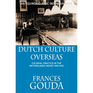 Dutch Culture Overseas: Colonial Practice in the Netherlands Indies 1900-1942 (BOK)