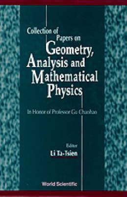Collection of Papers on Geometry, Analysis and Mathematical Physics: In Honor of Professor Gu Chaoha (BOK)