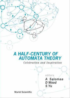 A Half-century of Automata Theory: Celebration and Inspiration (BOK)