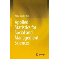 Applied Statistics for Social and Management Sciences (BOK)