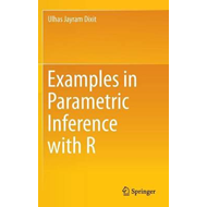 Examples in Parametric Inference with R (BOK)