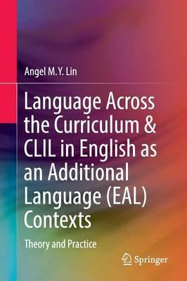 Language Across the Curriculum & CLIL in English as an Addit (BOK)