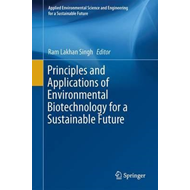 Principles and Applications of Environmental Biotechnology f (BOK)