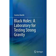 Black Holes: A Laboratory for Testing Strong Gravity (BOK)
