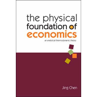 The Physical Foundation of Economics: An Analytical Thermodynamic Theory (BOK)
