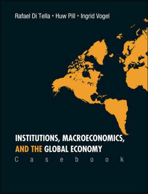 Institutions, Macroeconomics, and the Global Economy: Casebook (BOK)