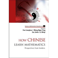 How Chinese Learn Mathematics: Perspectives From Insiders (BOK)