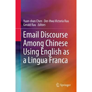 Email Discourse Among Chinese Using English as a Lingua Fran (BOK)