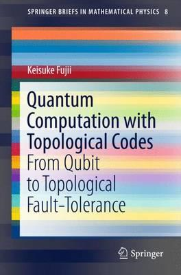 Quantum Computation with Topological Codes (BOK)