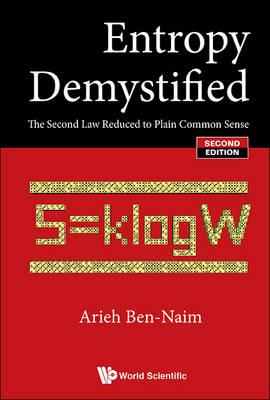 Entropy Demystified: The Second Law Reduced To Plain Common (BOK)
