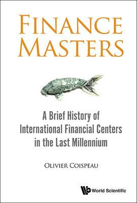 Finance Masters: A Brief History Of International Financial (BOK)