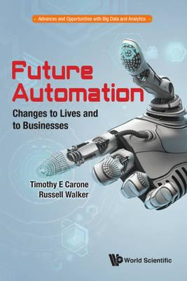 Future Automation: Changes To Lives And To Businesses (BOK)