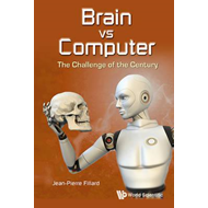 Brain Vs Computer: The Challenge Of The Century (BOK)