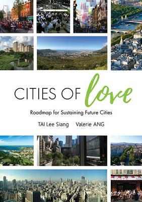 Cities Of Love: Roadmap For Sustaining Future Cities (BOK)