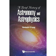Brief History Of Astronomy And Astrophysics, A (BOK)