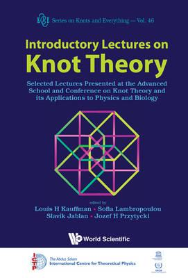 Introductory Lectures on Knot Theory: Selected Lectures Presented at the Advanced School and Confere (BOK)