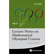 Lecture Notes on Mathematical Olympiad Courses: For Senior Section: v. 1 (BOK)