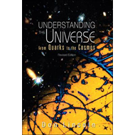 Understanding The Universe: From Quarks To Cosmos (Revised E (BOK)
