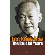 Lee Kuan Yew: The Crucial Years (BOK)