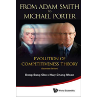 From Adam Smith to Michael Porter: Evolution of Competitiveness Theory (Extended Edition) (BOK)