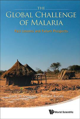 The Global Challenge of Malaria: Past Lessons and Future Prospects (BOK)