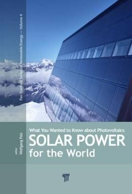 Solar Power for the World: What You Wanted to Know About Photovoltaics (BOK)