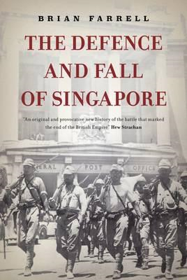 Defence and Fall of Singapore (BOK)