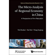 The Micro-Analysis of Regional Economy in China: A Perspective of Firm Relocation (BOK)