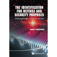 THz Identification for Defense and Security Purposes: Identifying Materials, Substances, and Items (BOK)