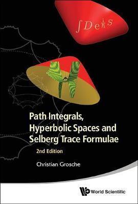 Path Integrals, Hyperbolic Spaces and Selberg Trace Formulae (BOK)