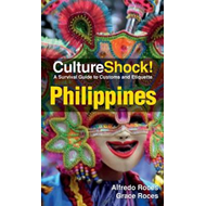 CultureShock! Philippines: A Survival Guide to Customs and Etiquette (BOK)