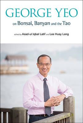 George Yeo On Bonsai, Banyan And The Tao (BOK)