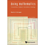 Doing Mathematics: Convention, Subject, Calculation, Analogy (BOK)