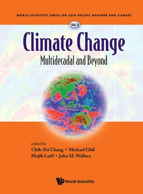 Climate Change: Multidecadal And Beyond (BOK)