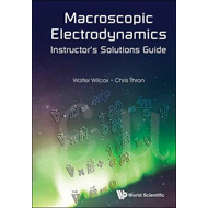 Macroscopic Electrodynamics Instructor's Solutions Guide (BOK)