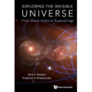 Exploring The Invisible Universe: From Black Holes To Supers (BOK)