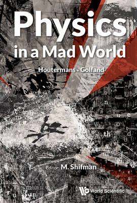 Physics In A Mad World (BOK)