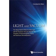 Light And Vacuum: The Wave-particle Nature Of The Light And (BOK)
