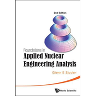 Foundations in Applied Nuclear Engineering Analysis (BOK)