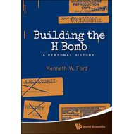 Building The H Bomb: A Personal History (BOK)
