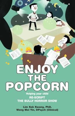 Enjoy the Popcorn:Helping Your Child Re-Script the Bully Hor (BOK)