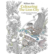 Colouring the Lion City: A Sophisticated Activity Book for A (BOK)